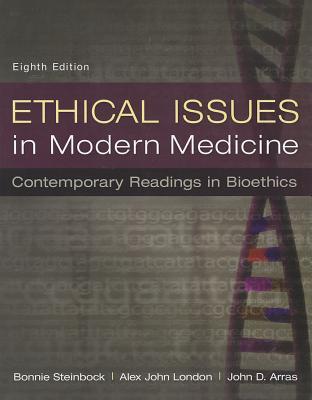 Ethical Issues in Modern Medicine By Steinbock, Bonnie/ London, Alex John/ Arras, John