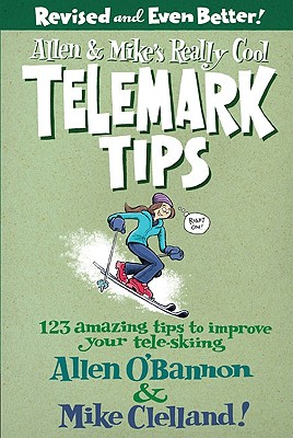 Allen & Mike's Really Cool Telemark Tips By O'Bannon, Allen/ Clelland, Mike