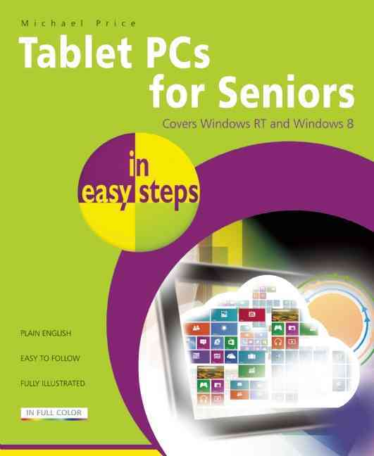 Tablet Pcs for Seniors in Easy Steps By Price, Michael